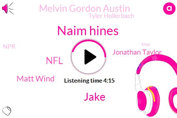 Naim Hines,Football,Jake,Matt Wind,NFL,Jonathan Taylor,Melvin Gordon Austin,Tyler Hollerbach,NPR,MAC,Marla Mac,Marlin
