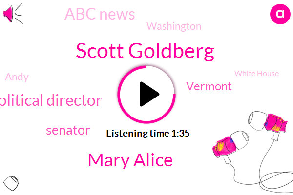 Scott Goldberg,Mary Alice,Political Director,Senator,Vermont,Abc News,Washington,ABC,Andy,White House,FAA,Las Vegas,Bernie Sanders,Donald Trump,Nancy Pelosi,Acting Director,Joe Biden,President Trump