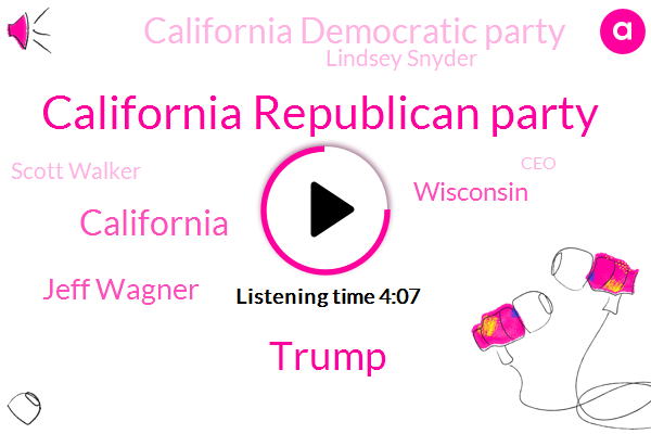 California Republican Party,Donald Trump,California,Jeff Wagner,Wisconsin,California Democratic Party,Lindsey Snyder,Scott Walker,CEO,Rich Schneider,President Trump,Business Owner,Chairman,Palermo,Kopecky Jeff