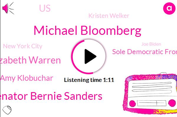 Michael Bloomberg,Senator Bernie Sanders,Senator Elizabeth Warren,Senator Amy Klobuchar,Sole Democratic Front,United States,NBC,Kristen Welker,New York City,Joe Biden,Las Vegas,News Wall Street Journal,South Bend,Indiana,Buddha