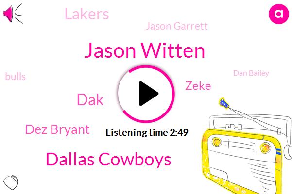 Jason Witten,Dallas Cowboys,DAK,Dez Bryant,Zeke,Lakers,Jason Garrett,Bulls,Dan Bailey,LOU,TOM,Allen Hearns,Romo,Carson Wentz,Jane,Ryan,Colby,LEE,Twenty Nine Hundred Seventy Yards,Seventy Yards