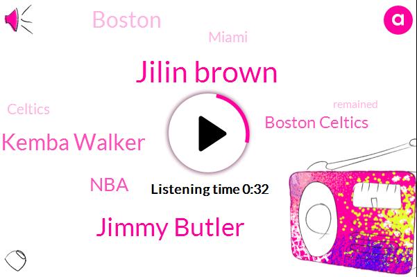 Boston Celtics,Jilin Brown,Jimmy Butler,NBA,Miami,Kemba Walker,Boston