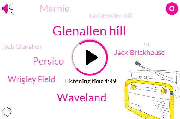 Glenallen Hill,Waveland,Persico,Wrigley Field,Jack Brickhouse,Marnie,Ta Glenallen Hill,Bob Glenallen