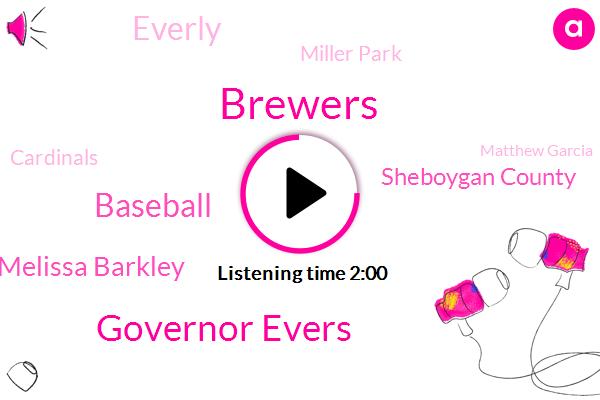 Brewers,Governor Evers,Baseball,Melissa Barkley,Sheboygan County,Everly,Miller Park,Cardinals,Matthew Garcia,Mark Attanasio,Albert W. T. M,Executive,Braatz,J News,Ali W T. M. J. Sport,Brewer