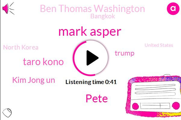 Bangkok,Mark Asper,North Korea,United States,Pete,Japan,Taro Kono,President Trump,Kim Jong Un,Donald Trump,Ben Thomas Washington