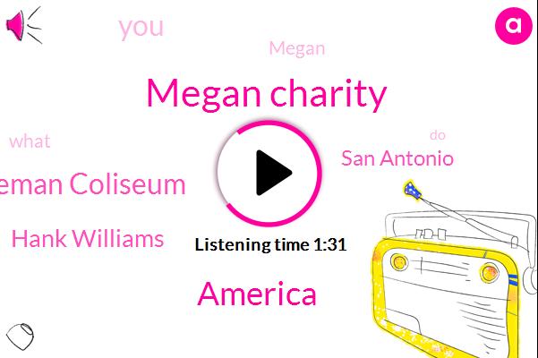 Megan Charity,America,Freeman Coliseum,Hank Williams,San Antonio