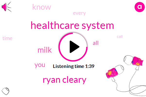 Healthcare System,Ryan Cleary,Milk
