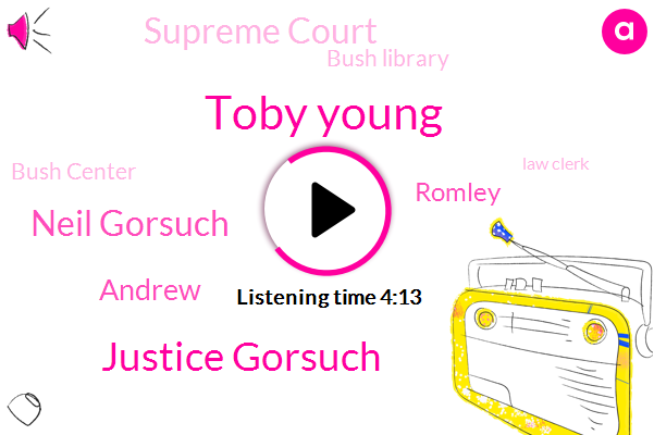 Supreme Court,Toby Young,Justice Gorsuch,Law Clerk,Neil Gorsuch,Bush Library,United States,Voice Colorado,Oklahoma,Legal Counsel,Andrew,Bush Center,Romley,Twenty Five Three Years,Fifty Years