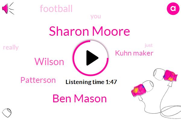 Kuhn Maker,Sharon Moore,Ben Mason,Wilson,Football,Patterson,Three Hundred Yards,Two Three Weeks