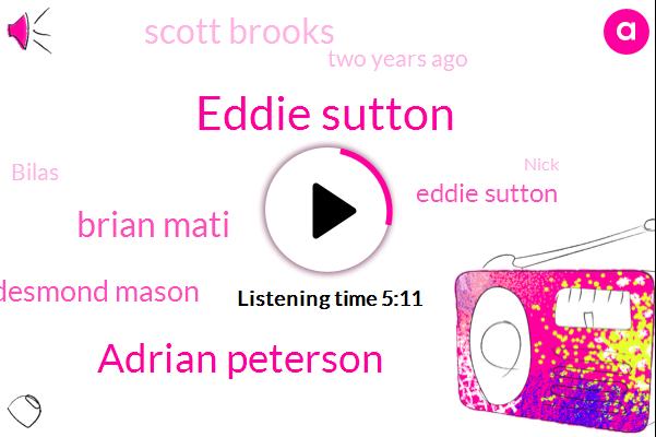 Eddie Sutton,Adrian Peterson,Brian Mati,Desmond Mason,Scott Brooks,Two Years Ago,Bilas,Doug,Nick,First,Two Part,Sixties,Couple Of Years Ago,This Week,This Weekend,Naismith,JAY,Creighton,ONE