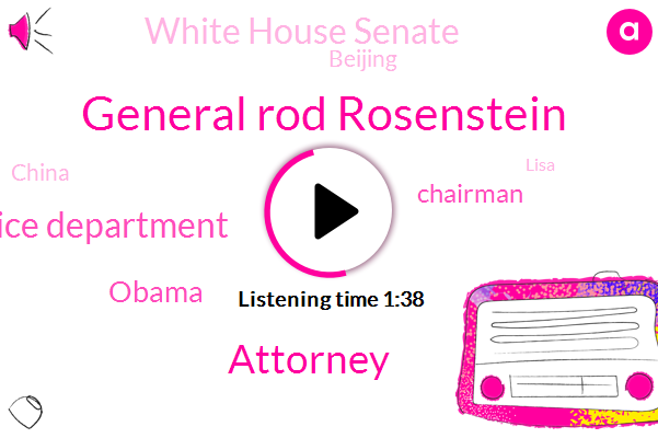 General Rod Rosenstein,Attorney,Justice Department,Barack Obama,Chairman,White House Senate,Bloomberg,Beijing,China,Lisa,FBI,Donald Trump,Lindsey Graham,President Trump,Terry Haines,National Guard,Manhattan,Milwaukee