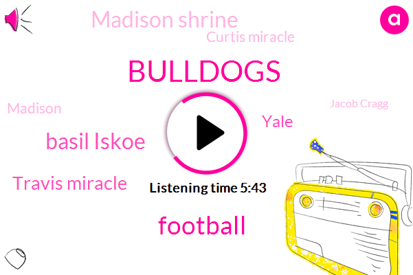 Bulldogs,Football,Basil Iskoe,Travis Miracle,Yale,Madison Shrine,Curtis Miracle,Madison,Jacob Cragg,Trammell,Butson,Gary Glaser,Mark Donnellan,Vassilis,Tyler,Radford,Foley,Forty Eight Yard,Eighteen Yard,Thirty Yard