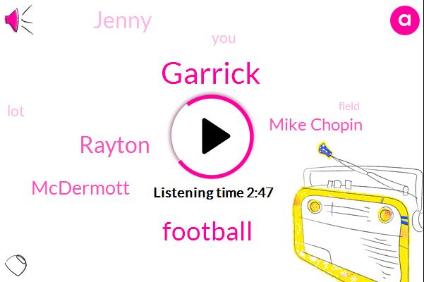 Garrick,Football,Rayton,Mcdermott,Mike Chopin,Jenny