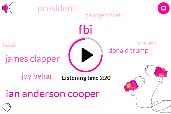 FBI,Ian Anderson Cooper,James Clapper,Joy Behar,Donald Trump,President Trump,George Orwell,Faisal