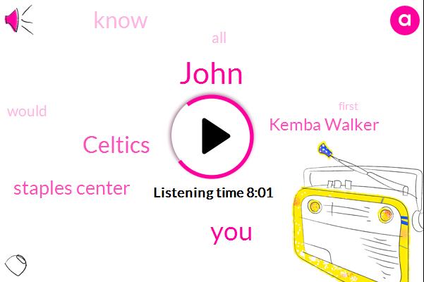 Staples Center,John,Kemba Walker,Celtics