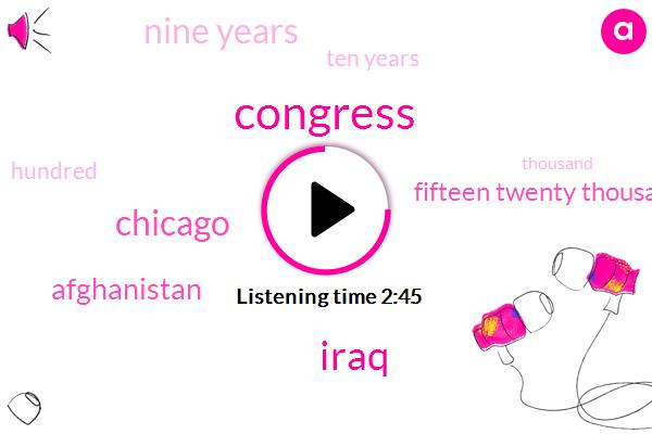 Congress,Iraq,Chicago,Afghanistan,Fifteen Twenty Thousand Dollars,Nine Years,Ten Years