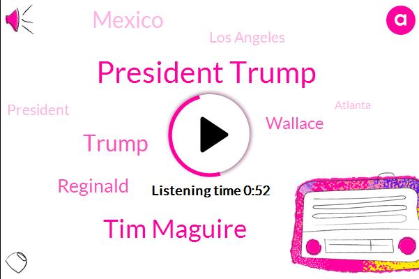 President Trump,Los Angeles Times,Tim Maguire,Donald Trump,Mexico,Los Angeles,Reginald,Wallace,AP,Atlanta,United States,California,Seventeen Years