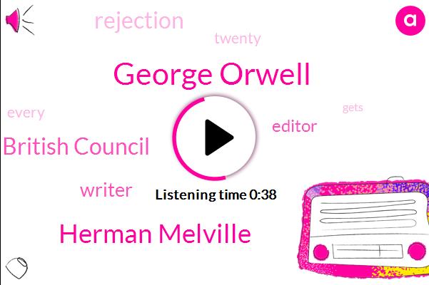George Orwell,Herman Melville,British Council,Writer,Editor