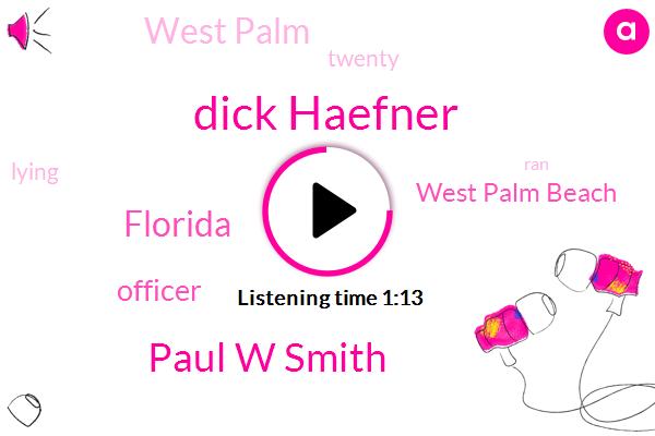West Palm Beach,Dick Haefner,West Palm,Paul W Smith,Florida,Officer