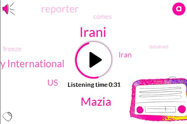 Amnesty International,United States,Mazia,Irani,Iran,Reporter