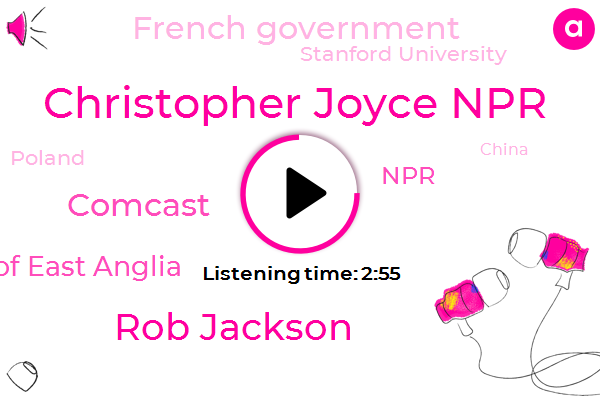 Christopher Joyce Npr,Poland,Rob Jackson,China,Comcast,University Of East Anglia,NPR,French Government,Stanford University,France,Environmental Research,Researcher