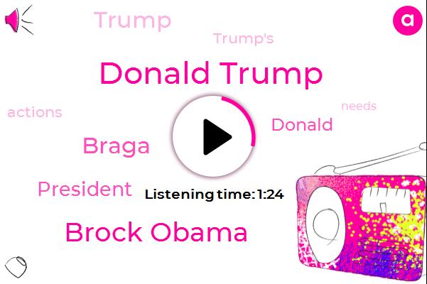 Donald Trump,Brock Obama,Braga,President Trump