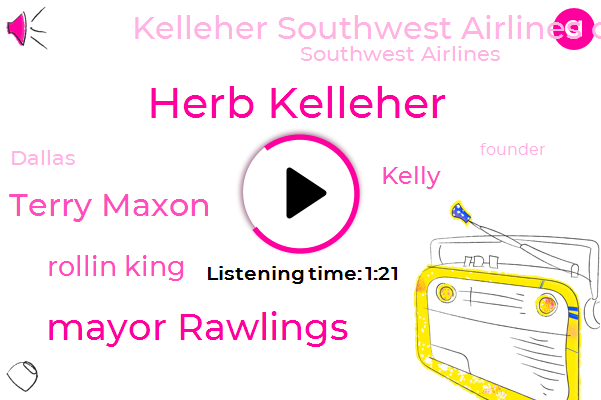 Herb Kelleher,Mayor Rawlings,Kelleher Southwest Airlines Co,Southwest Airlines,Dallas Morning News,Terry Maxon,Dallas,Rollin King,Co Founder,Founder,Chairman,President Trump,Kelly,Reporter