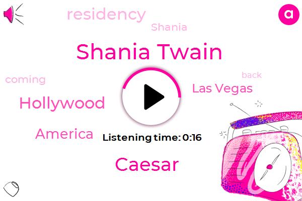 Shania Twain,Las Vegas,Caesar,Hollywood,America,Two Year