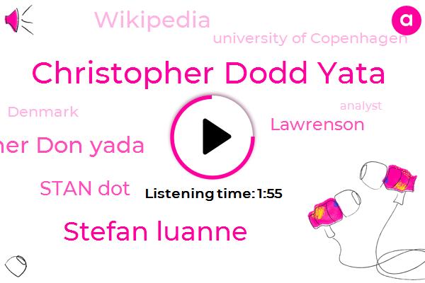 Christopher Dodd Yata,Stefan Luanne,Christopher Don Yada,Stan Dot,University Of Copenhagen,Wikipedia,Denmark,Analyst,Lawrenson,Sixty Seconds,Ninety Percent,Mill