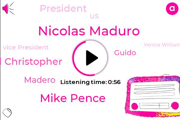 Nicolas Maduro,Vice President,Mike Pence,Venice Williams,President Trump,Manuel Christopher,Madero,Guido,Venezuela,United States,America
