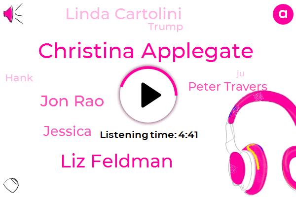Christina Applegate,Liz Feldman,Jon Rao,Jessica,Peter Travers,Netflix,Linda Cartolini,Donald Trump,Oscar,Usa.,Hank,JU