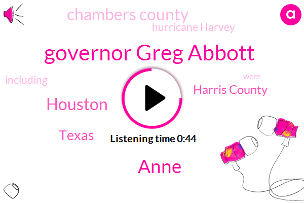 Governor Greg Abbott,Harris County,Houston,Anne,Texas,Hurricane Harvey,Chambers County,Two Years