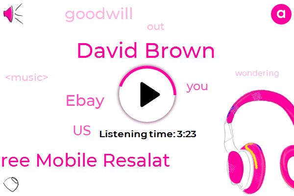 Free Mobile Resalat,David Brown,Ebay,United States,Billion Dollars,Thirty Seconds