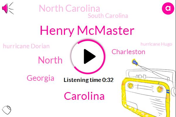 Hurricane Dorian,Henry Mcmaster,Charleston,Hurricane Hugo,Carolina,Georgia,North Carolina,South Carolina,North,Thirty Years