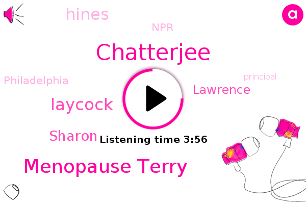 Menopause Terry,Depression,NPR,Chatterjee,Laycock,Philadelphia,Sharon,Principal,Lawrence,Hines