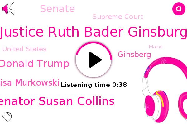 Supreme Court,Justice Ruth Bader Ginsburg,Senator Susan Collins,President Donald Trump,Senator Lisa Murkowski,Senate,United States,Maine,Ginsberg,Ohio