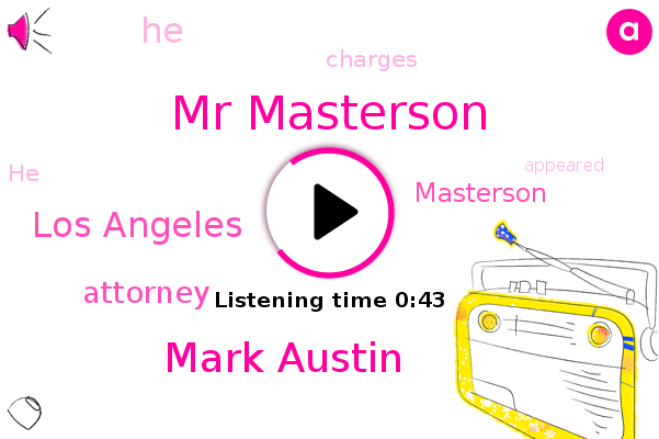 Mr Masterson,Los Angeles,Mark Austin,Attorney