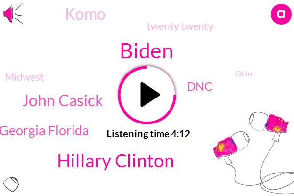 Biden,Arizona Texas Georgia Florida,DNC,Hillary Clinton,Midwest,Komo,Twenty Twenty,John Casick,Ohio,Wisconsin,Michigan Pennsylvania