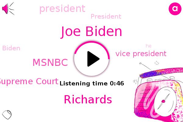 Vice President,President Trump,Joe Biden,Msnbc,Supreme Court,FOX,Richards