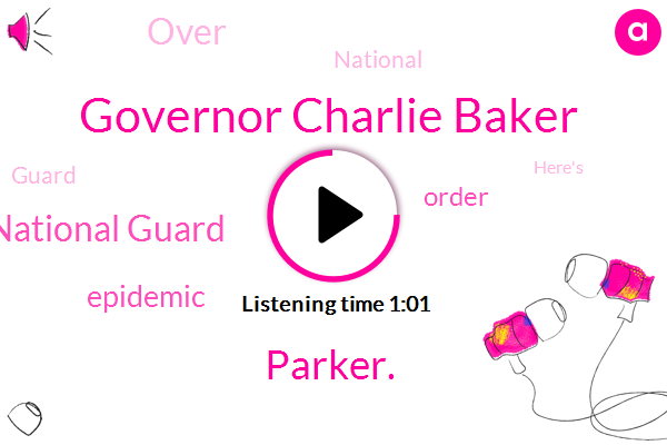 Massachusetts National Guard,Governor Charlie Baker,Epidemic,Parker.
