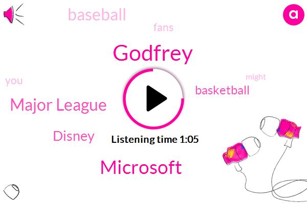 Microsoft,Major League,Basketball,Godfrey,Baseball,Disney