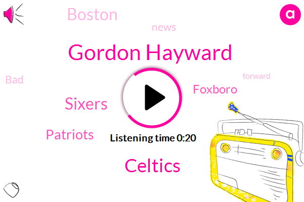 Gordon Hayward,Sixers,Celtics,Foxboro,Patriots,Boston