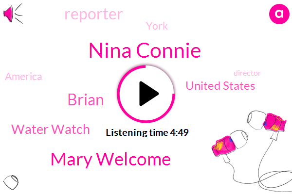 Nina Connie,Mary Welcome,Water Watch,United States,Reporter,York,America,Brian,Director,Central America Mexico