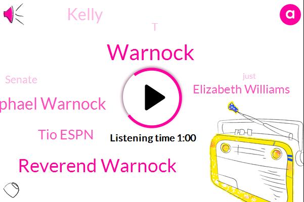 Reverend Warnock,Raphael Warnock,Warnock,Tio Espn,Elizabeth Williams,Kelly,Senate,T
