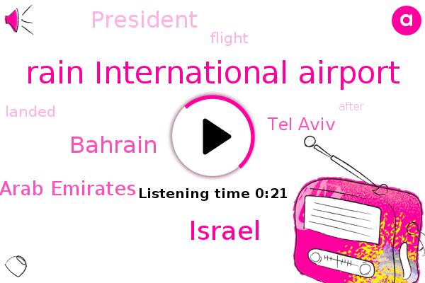 Israel,United Arab Emirates,Tel Aviv,Rain International Airport,Bahrain,President Trump