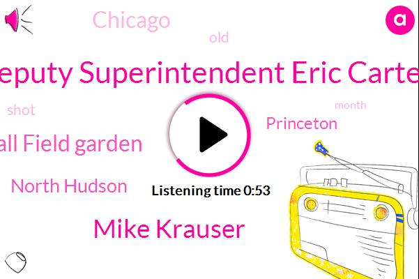 Deputy Superintendent Eric Carter,Marshall Field Garden,North Hudson,Mike Krauser,Princeton,Chicago