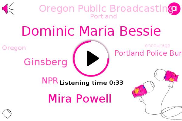 Portland Police Bureau,Dominic Maria Bessie,Oregon Public Broadcasting,Mira Powell,Portland,Oregon,Ginsberg,NPR