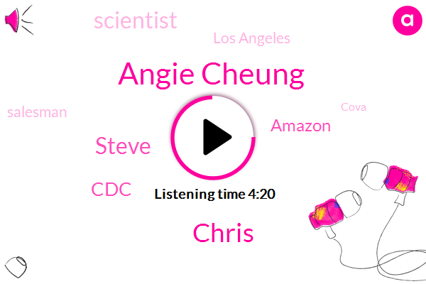 Scientist,CDC,Angie Cheung,Los Angeles,Salesman,Chris,Cova,Amazon,Oetzi,Professor,Steve