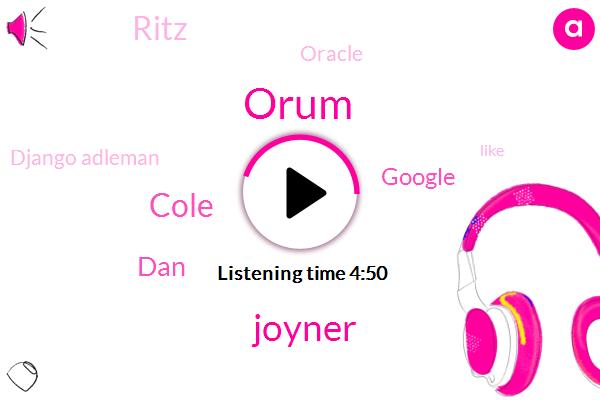 Orum,Google,Django Adleman,Ritz,Joyner,Oracle,Cole,DAN