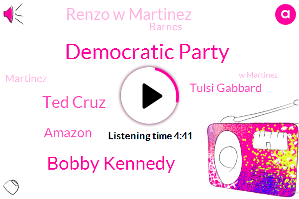 Democratic Party,Bobby Kennedy,Ted Cruz,Amazon,Tulsi Gabbard,Renzo W Martinez,Barnes,Martinez,W Martinez,Donald Trump,Tom Garrett,Twitter,Iran,Hillary,Paul,America,Clinton,Bill,Five Minutes
